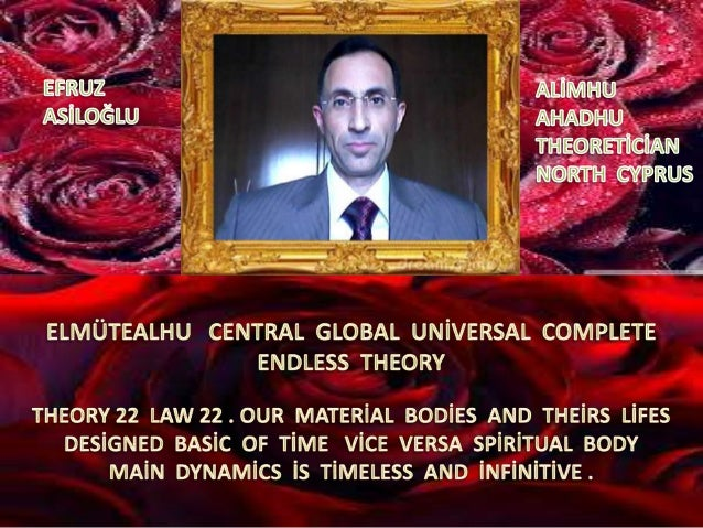 Elmütealhu  central  global  uni̇versal  complete  endless  theory 22 law 22