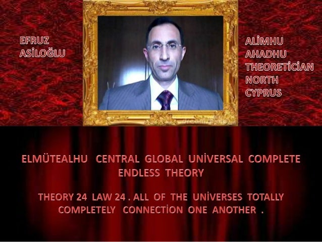 Elmütealhu  central  global  uni̇versal  complete  endless  theory 24 law 24