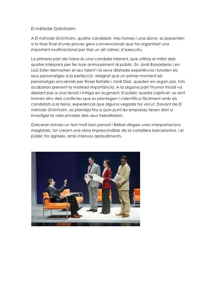 El mètode Grönholm:<br />A El mètode Grönholm, quatre candidats -tres homes i una dona- es presenten a la fase final d'une...