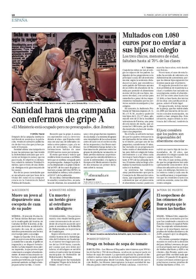 EL MUNDO. JUEVES 10 DE SEPTIEMBRE DE 2009 ESPAÑA 18 P. SIMÓN / Madrid Después de la campaña institucio- nal donde se acons...