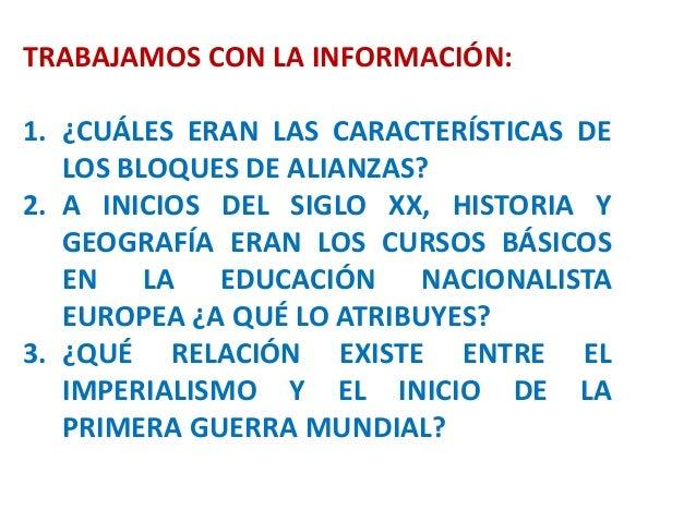 TRABAJAMOS CON LA INFORMACIÓN: 1. ¿CUÁLES ERAN LAS CARACTERÍSTICAS DE LOS BLOQUES DE ALIANZAS? 2. A INICIOS DEL SIGLO XX, ...