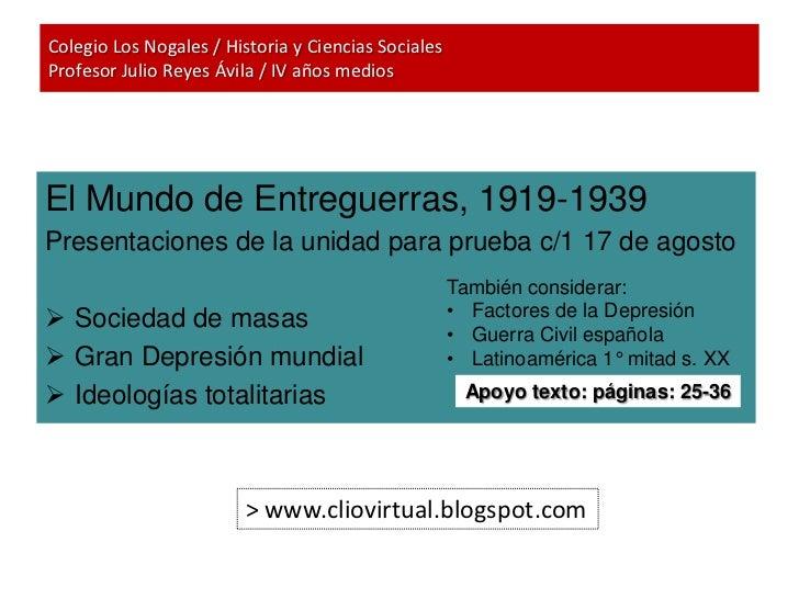 Colegio Los Nogales / Historia y Ciencias SocialesProfesor Julio Reyes Ávila / IV años mediosEl Mundo de Entreguerras, 191...