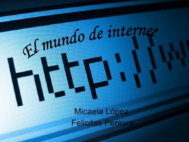 Micaela López  Felicitas Pereyra El mundo de internet