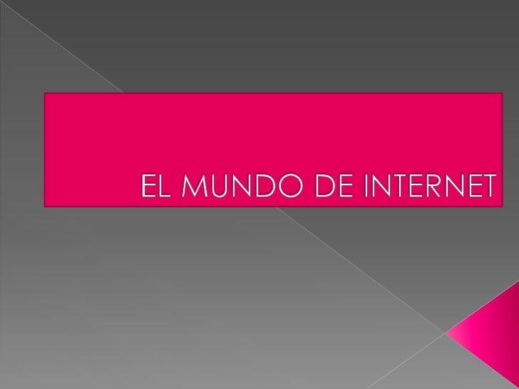 EL MUNDO DE INTERNET <br />