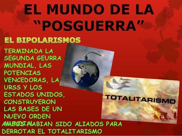 TERMINADA LA SEGUNDA GEURRA MUNDIAL, LAS POTENCIAS VENCEDORAS, LA URSS Y LOS ESTADOS UNIDOS, CONSTRUYERON LAS BASES DE UN ...