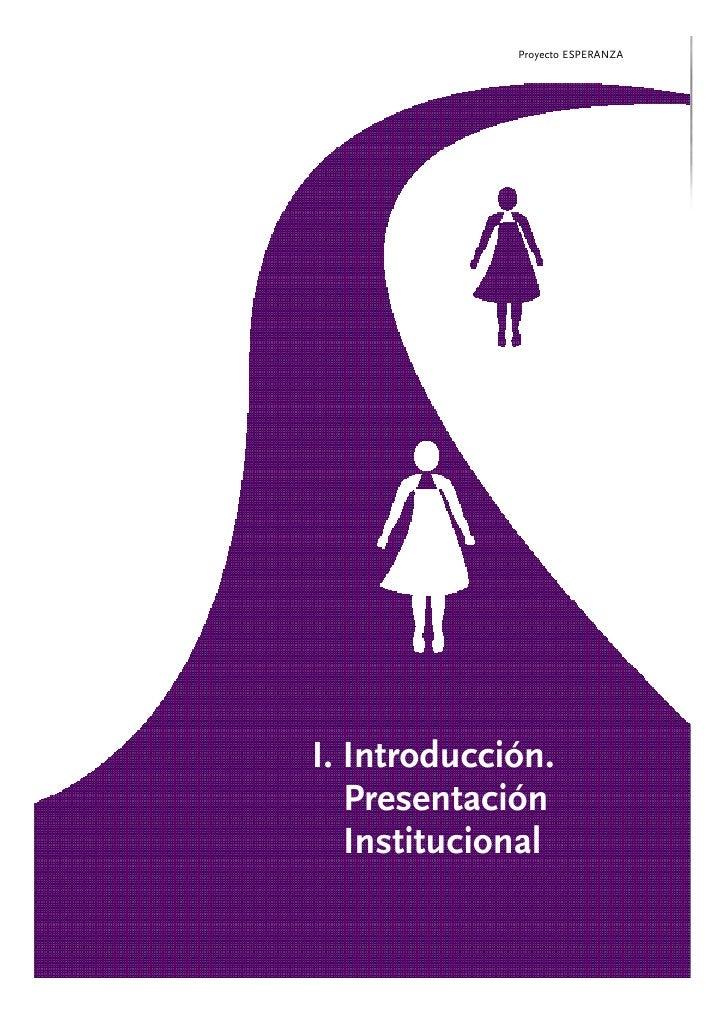 Proyecto ESPERANZA     I. Introducción.    Presentación    Institucional