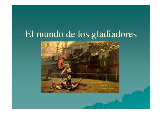 El mundo de los gladiadoresEl mundo de los gladiadores