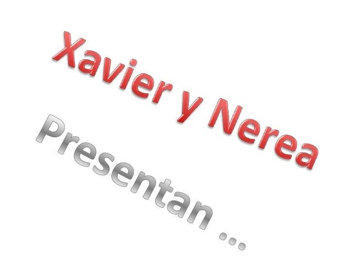 Xavier y Nerea<br />Presentan …<br />