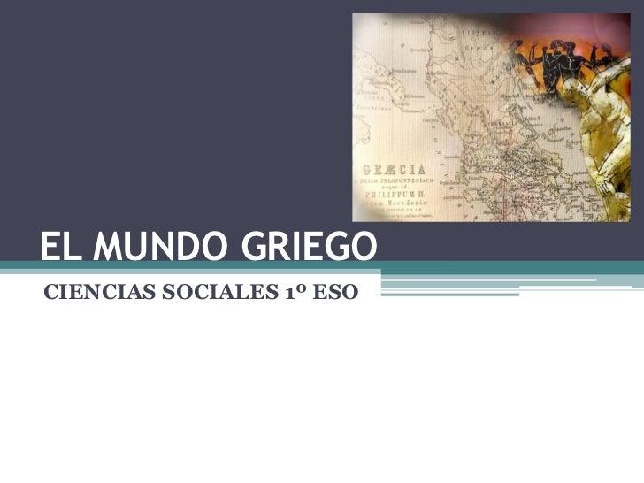 EL MUNDO GRIEGOCIENCIAS SOCIALES 1º ESO