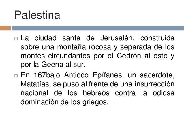 Palestina La ciudad santa de Jerusalén, construidasobre una montaña rocosa y separada de losmontes circundantes por el Ce...