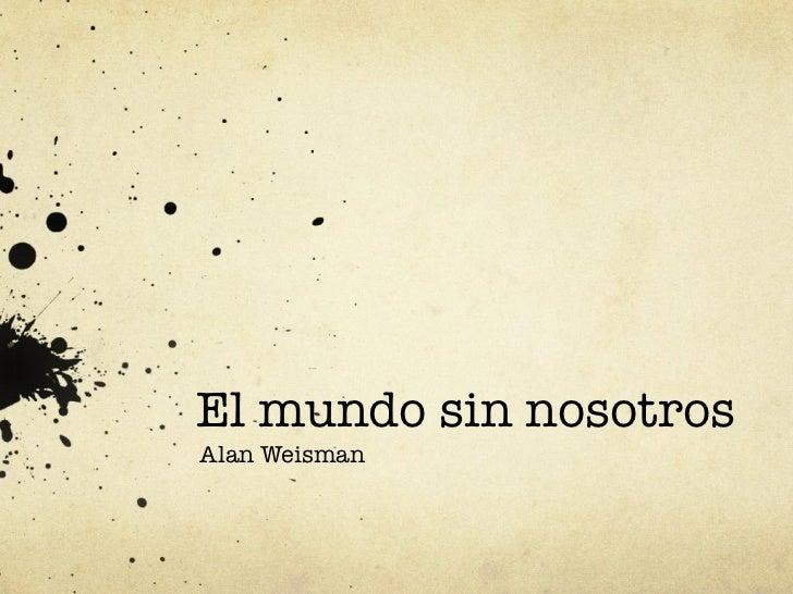 El mundo sin nosotrosAlan Weisman