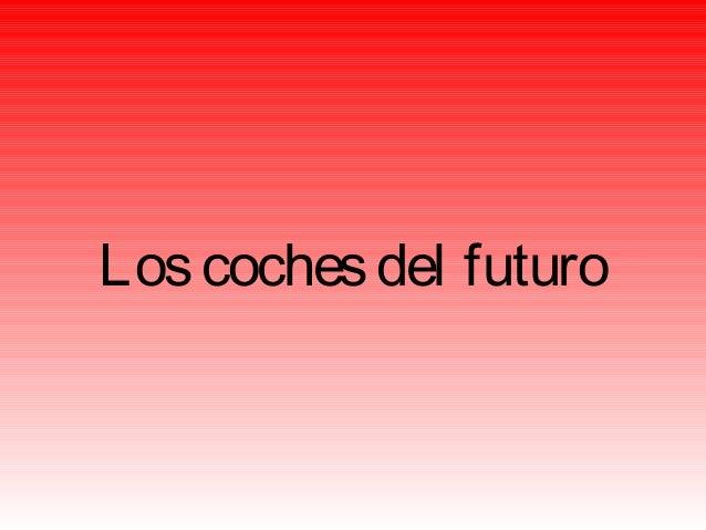 Loscochesdel futuro