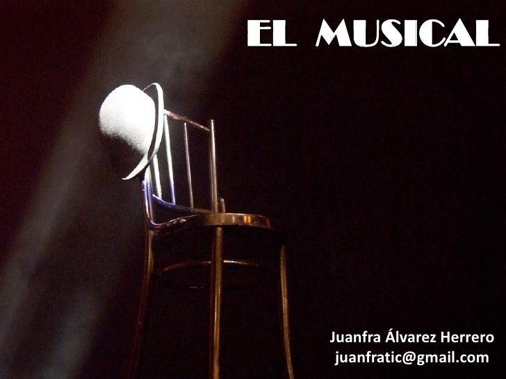 EL MUSICAL   Juanfra Álvarez Herrero    juanfratic@gmail.com