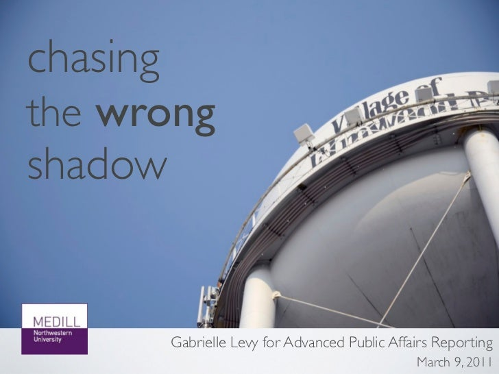 chasingthe wrongshadow      Gabrielle Levy for Advanced Public Affairs Reporting                                          ...