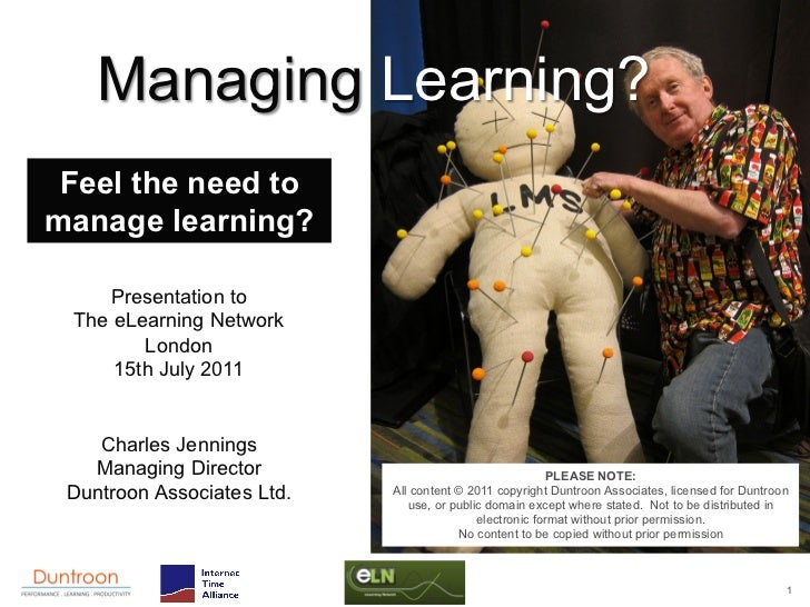 Managing Learning? Feel the need tomanage learning?    Presentation to The eLearning Network        London     15th July 2...