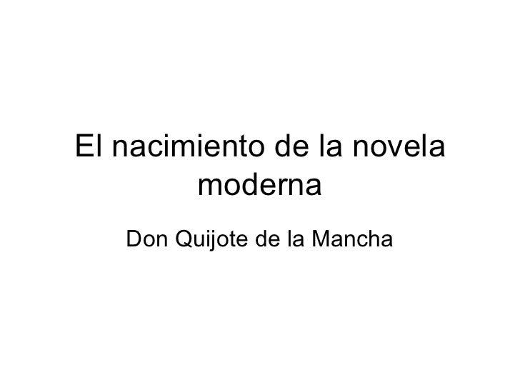 El nacimiento de la novela moderna Don Quijote de la Mancha