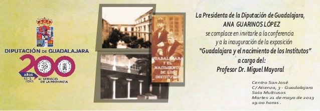 La Presidenta de la Diputación deGuadalajara,ANA GUARINOS LÓPEZsecomplaceeninvitarlealaconferenciayalainauguracióndelaexpo...