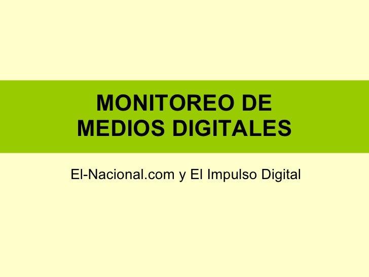 MONITOREO DE MEDIOS DIGITALES El-Nacional.com y El Impulso Digital