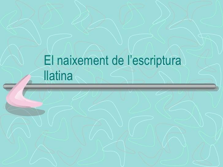 El naixement de l'escriptura llatina