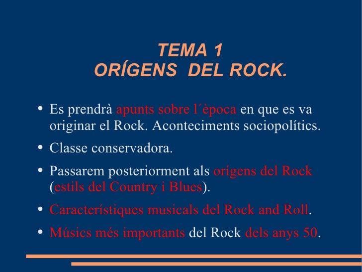 TEMA 1   ORÍGENS  DEL ROCK.  <ul><li>Es prendrà  apunts sobre l´època  en que es va originar el Rock. Aconteciments soci...