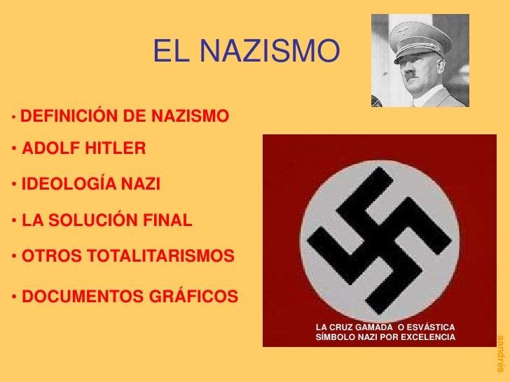 EL NAZISMO<br /><ul><li>DEFINICIÓN DE NAZISMO