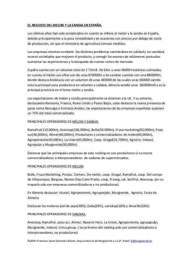EL NEGOCIO DEL MELON Y LA SANDIA EN ESPAÑA. Los últimos años han sido complicados en cuanto se refiere al melón y la sandi...