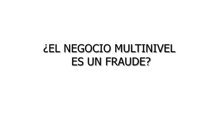 ¿EL NEGOCIO MULTINIVEL ES UN FRAUDE? <br />