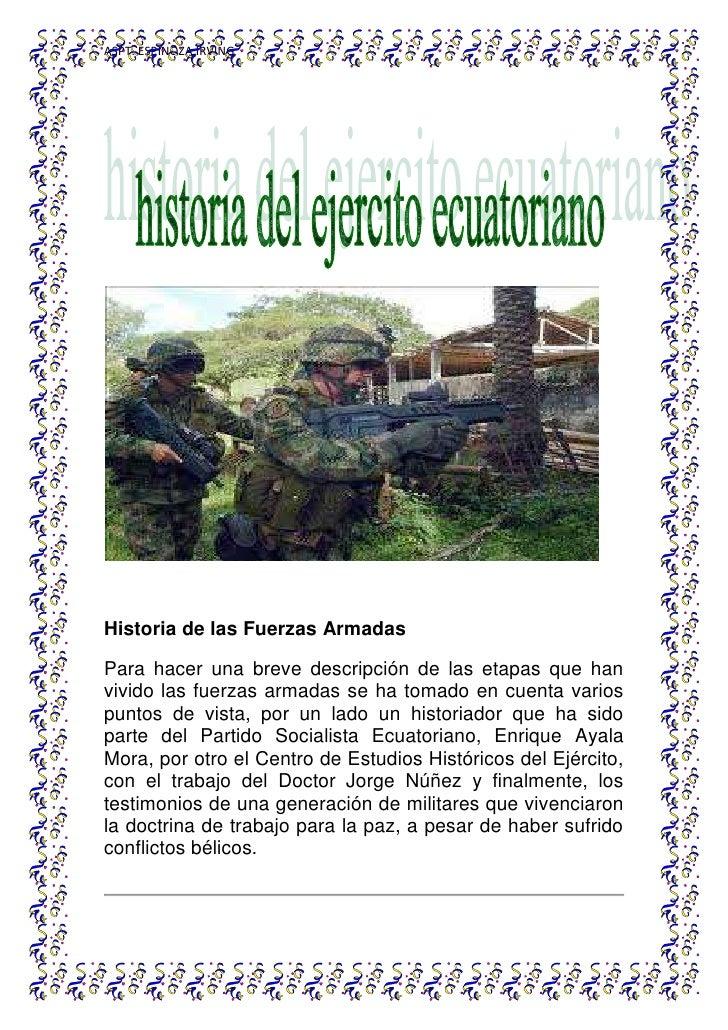 Historia de las Fuerzas Armadas<br />Para hacer una breve descripción de las etapas que han vivido las fuerzas armadas se ...