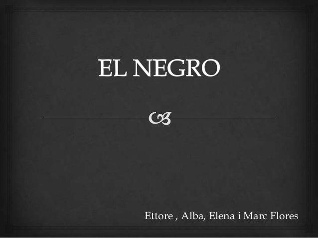 Ettore , Alba, Elena i Marc Flores