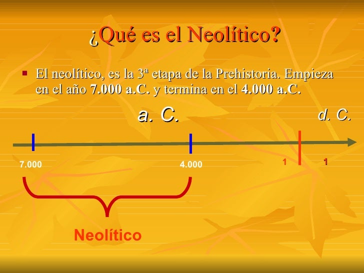 El neolitico for En 4 meses termina el ano