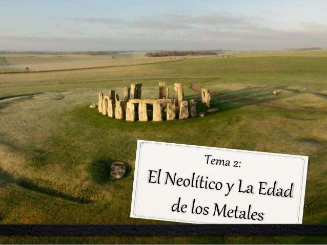 4. La Revolución Neolítica • El Neolítico se extiende entre el 8.500 y el 3.500 a.C. – Culmina con la aparición de la escr...