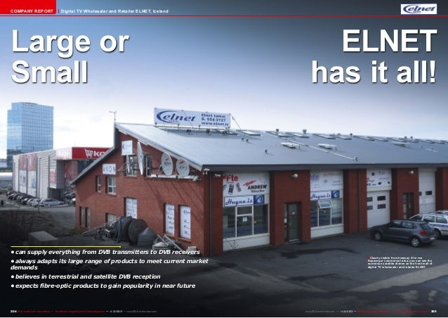COMPANY REPORT  Digital TV Wholesaler and Retailer ELNET, Iceland  Large or Small  •can supply everything from DVB transm...