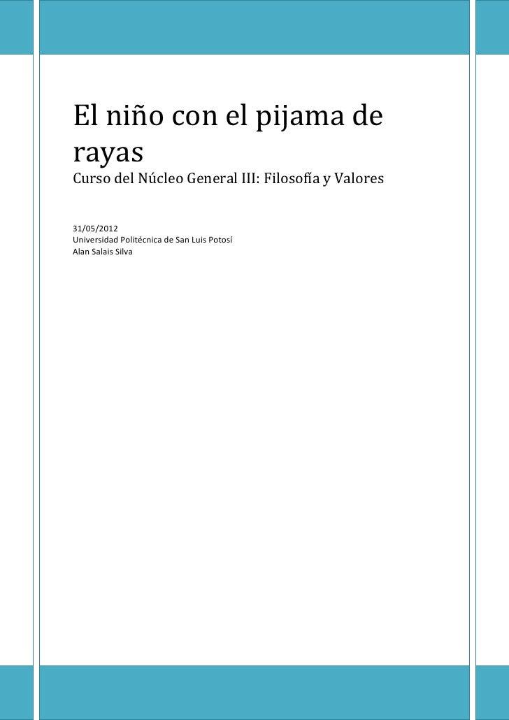El niño con el pijama derayasCurso del Núcleo General III: Filosofía y Valores31/05/2012Universidad Politécnica de San Lui...