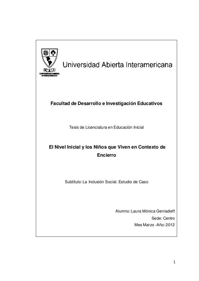 1 Facultad de Desarrollo e Investigación Educativos Tesis de Licenciatura en Educación Inicial El Nivel Inicial y los Niño...