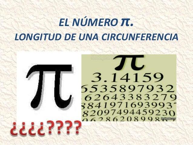 EL NÚMERO π. LONGITUD DE UNA CIRCUNFERENCIA