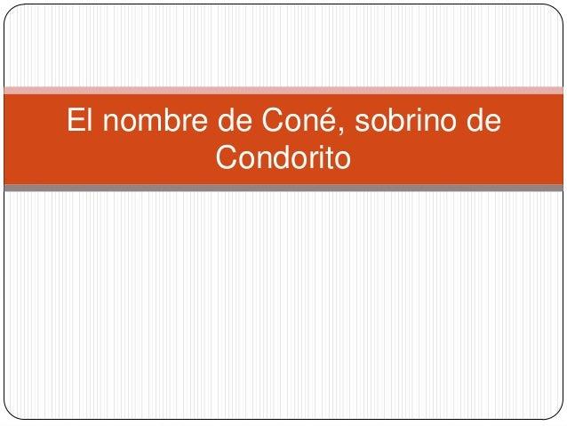 El nombre de Coné, sobrino de          Condorito