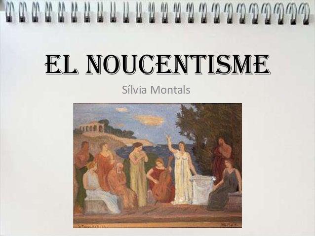 EL NOUCENTISMESílvia Montals