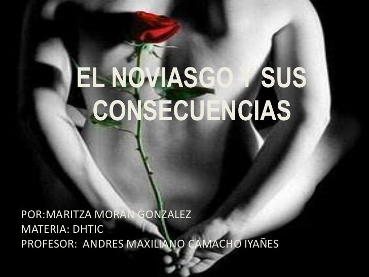 EL NOVIASGO Y SUS         CONSECUENCIASPOR:MARITZA MORAN GONZALEZMATERIA: DHTICPROFESOR: ANDRES MAXILIANO CAMACHO IYAÑES