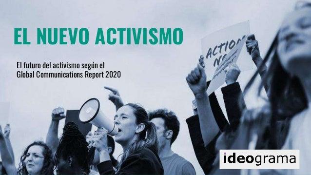 EL NUEVO ACTIVISMO El futuro del activismo según el Global Communications Report 2020