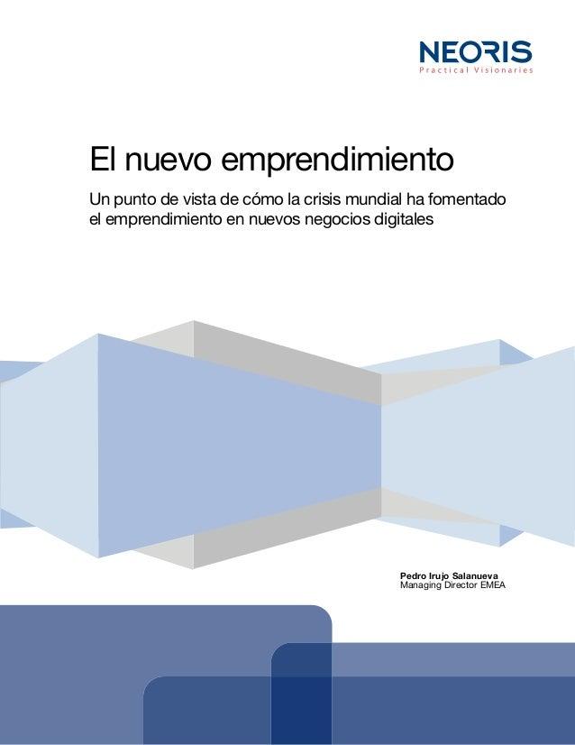 Pedro Irujo Salanueva Managing Director EMEA El nuevo emprendimiento Un punto de vista de cómo la crisis mundial ha foment...