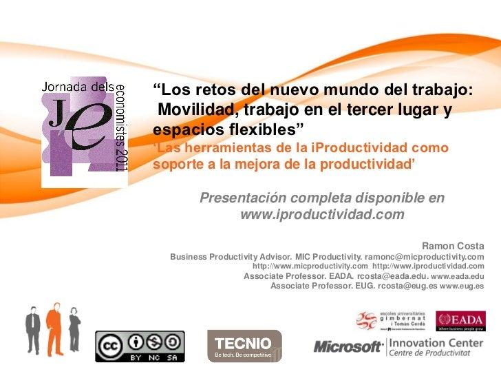 """""""Los retos del nuevo mundo del trabajo: Movilidad, trabajo en el tercer lugar yespacios flexibles""""""""Las herramientas de la ..."""