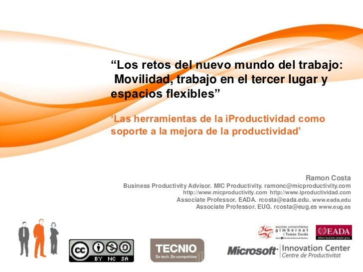 """""""Los retos del nuevo mundo del trabajo: Movilidad, trabajo en el tercer lugar yespacios flexibles""""'Las herramientas de la ..."""