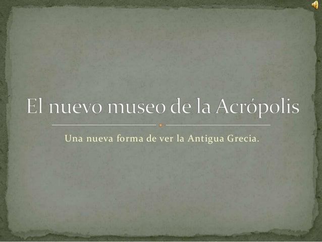 Una nueva forma de ver la Antigua Grecia.