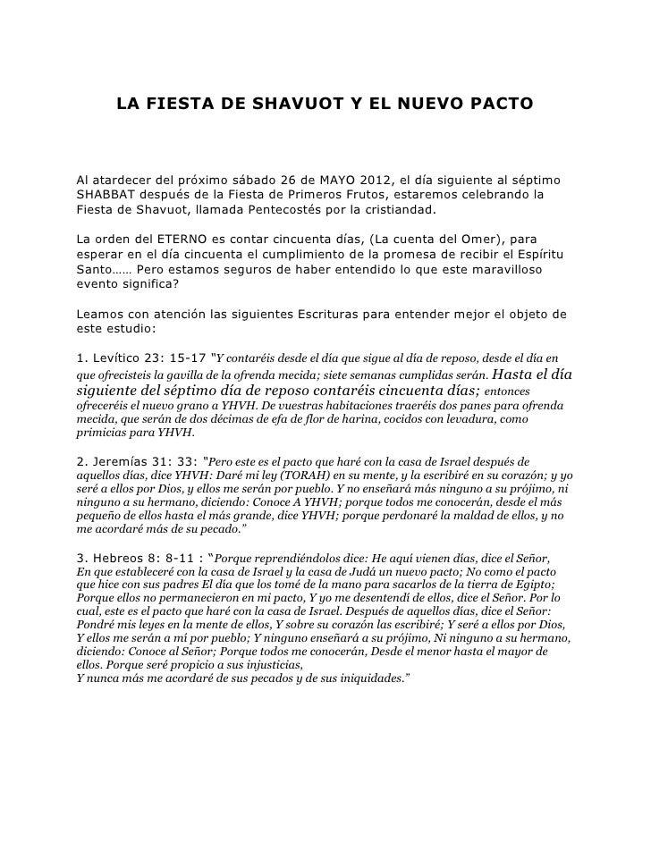 LA FIESTA DE SHAVUOT Y EL NUEVO PACTOAl atardecer del próximo sábado 26 de MAYO 2012, el día siguiente al séptimoSHABBAT d...