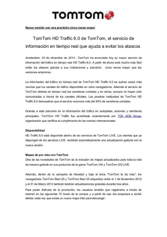 Nueva versión con una precisión cinco veces mayor      TomTom HD Traffic 6.0 de TomTom, el servicio deinformación en tiemp...
