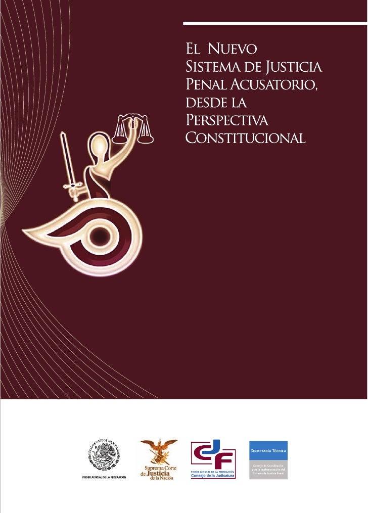El Nuevo Sistema de       Justicia Penal   Acusatorio, desde laPerspectiva Constitucional