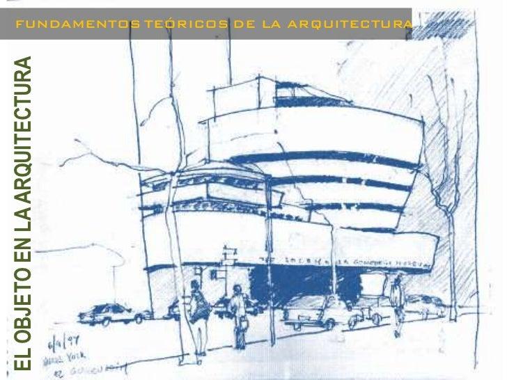 FUNDAMENTOS TEÓRICOS DE LA ARQUITECTURAEL OBJETO EN LA ARQUITECTURA