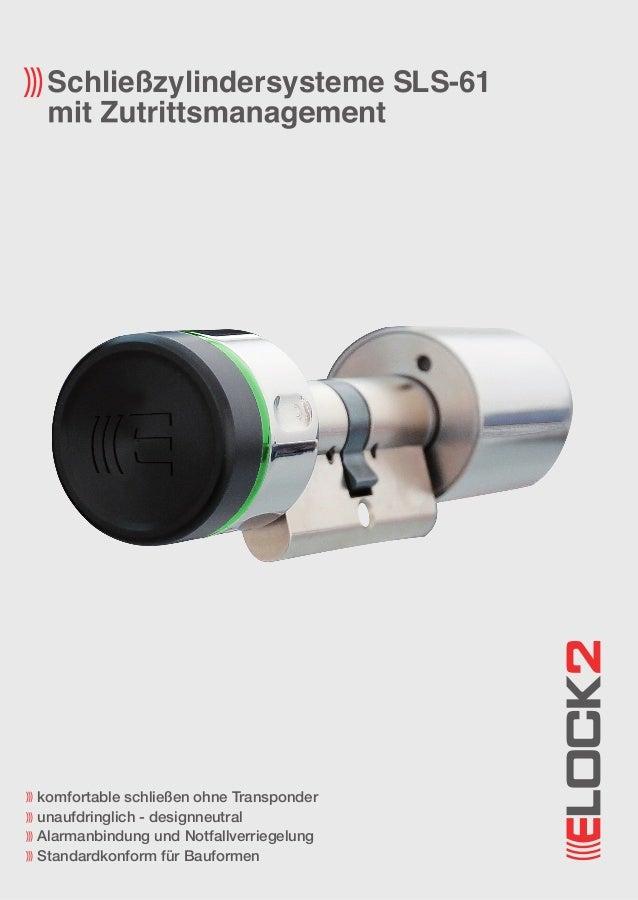 komfortable schließen ohne Transponder unaufdringlich - designneutral Alarmanbindung und Notfallverriegelung Standardkonfo...