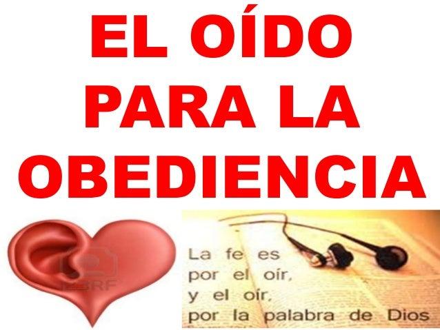 El Oido Para La Obediencia
