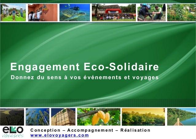 Engagement Eco-SolidaireDonnez du sens à vos événements et voyagesC o n c e p t i o n – A c c o m p a g n e m e n t – R é ...